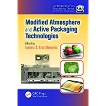 Modified Atmosphere and Active Packaging Technologies (Contemporary Food Engineering) (English Edition)