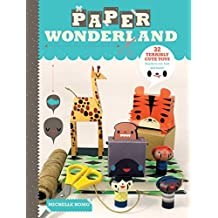 Paper Wonderland: 32 Terribly Cute Toys Ready to Cut, Fold & Build (English Edition)