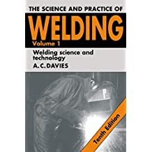The Science and Practice of Welding: Volume 1 (Science & Practice of Welding) (English Edition)