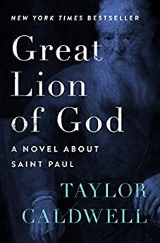 """Great Lion of God: A Novel About Saint Paul (English Edition)"",作者:[Caldwell, Taylor]"