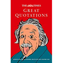 The Times Great Quotations: Famous quotes to inform, motivate and inspire (English Edition)