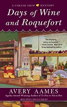 """""""Days of Wine and Roquefort (Cheese Shop Mystery Book 5) (English Edition)"""",作者:[Aames, Avery]"""