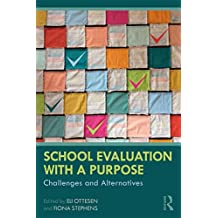 School Evaluation with a Purpose: Challenges and Alternatives (English Edition)