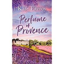 Perfume Of Provence (English Edition)