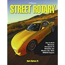 Street Rotary HP1549: How to Build Maximum Horsepower & Reliability into Mazda's 12a, 13b & Renesis Engines (English Edition)