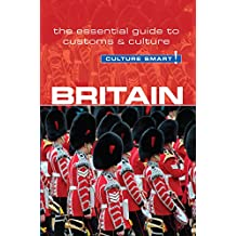 Britain - Culture Smart!: The Essential Guide to Customs & Culture (English Edition)