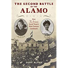 The Second Battle of the Alamo: How Two Women Saved Texas's Most Famous Landmark (English Edition)