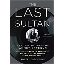 The Last Sultan: The Life and Times of Ahmet Ertegun (English Edition)