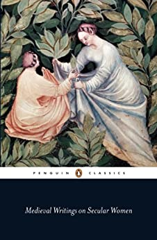 """""""Medieval Writings on Secular Women (Penguin Classics) (English Edition)"""",作者:[Various Authors]"""
