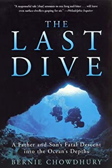 """""""The Last Dive: A Father and Son's Fatal Descent into the Ocean's Depths (English Edition)"""",作者:[Chowdhury, Bernie]"""
