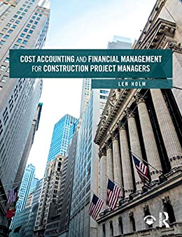 """""""Cost Accounting and Financial Management for Construction Project Managers (English Edition)"""",作者:[Len Holm]"""