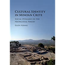 Cultural Identity in Minoan Crete: Social Dynamics in the Neopalatial Period (English Edition)