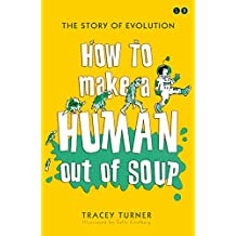 How To Make A Human Out Of Soup (English Edition)