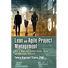 Lean and Agile Project Management: How to Make Any Project Better, Faster, and More Cost Effective (English Edition)