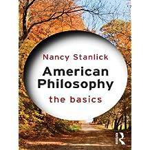 American Philosophy: The Basics (English Edition)