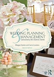 Wedding Planning and Management: Consultancy for Diverse Clients (English Edition)