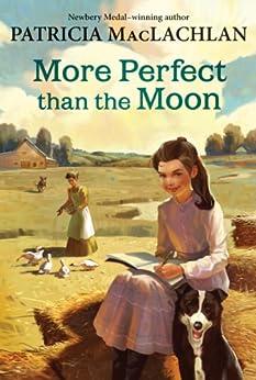 """More Perfect than the Moon (Sarah, Plain and Tall Saga Book 4) (English Edition)"",作者:[MacLachlan, Patricia]"