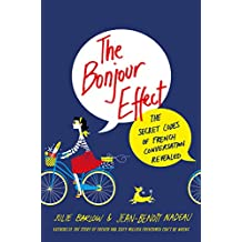 The Bonjour Effect: The Secret Codes of French Conversation Revealed (English Edition)