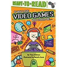 If You Love Video Games, You Could Be... (English Edition)
