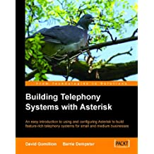 Building Telephony Systems With Asterisk (English Edition)