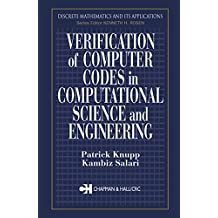 Verification of Computer Codes in Computational Science and Engineering (Discrete Mathematics and Its Applications Book 14) (English Edition)