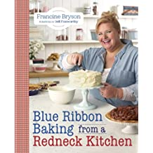 Blue Ribbon Baking from a Redneck Kitchen (English Edition)