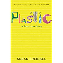 Plastic: A Toxic Love Story (English Edition)