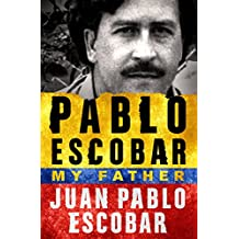 Pablo Escobar: My Father (English Edition)