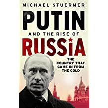 Putin And The Rise Of Russia: The Country That Came in from the Cold (English Edition)