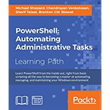 PowerShell: Automating Administrative Tasks (English Edition)