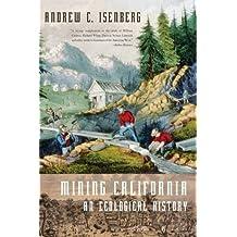 Mining California: An Ecological History (English Edition)
