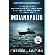 Indianapolis: The True Story of the Worst Sea Disaster in U.S. Naval History and the Fifty-Year Fight to Exonerate an Innocent Man (English Edition)