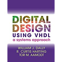 Digital Design Using VHDL: A Systems Approach (English Edition)