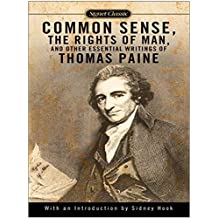 Common Sense, The Rights of Man and Other Essential Writings of Thomas Paine (English Edition)