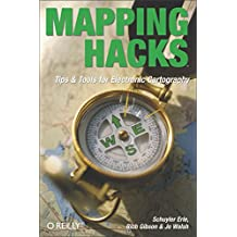 Mapping Hacks: Tips & Tools for Electronic Cartography (English Edition)