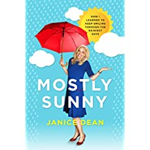 Mostly Sunny: How I Learned to Keep Smiling Through the Rainiest Days (English Edition)