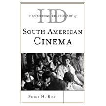 Historical Dictionary of South American Cinema (Historical Dictionaries of Literature and the Arts) (English Edition)