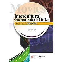 Intercultural Communication in Movies 影视作品中的跨文化交际