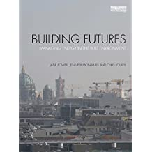 Building Futures: Managing energy in the built environment (English Edition)