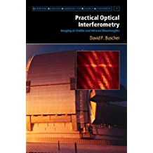 Practical Optical Interferometry: Imaging at Visible and Infrared Wavelengths (Cambridge Observing Handbooks for Research Astronomers Book 11) (English Edition)
