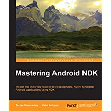 Mastering Android NDK (English Edition)