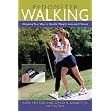 Pedometer Walking: Stepping Your Way To Health, Weight Loss, And Fitness (English Edition)
