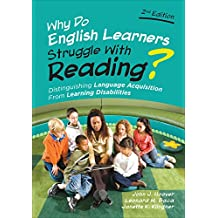 Why Do English Learners Struggle With Reading?: Distinguishing Language Acquisition From Learning Disabilities (English Edition)
