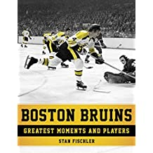 Boston Bruins: Greatest Moments and Players (English Edition)