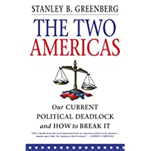 The Two Americas: Our Current Political Deadlock and How to Break It (English Edition)