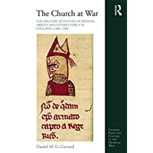 The Church at War: The Military Activities of Bishops, Abbots and Other Clergy in England, c. 900-1200 (Church, Faith and Culture in the Medieval West) (English Edition)