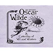 The Quotable Oscar Wilde: A Collection of Wit and Wisdom (RP Minis) (English Edition)