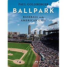 Ballpark: Baseball in the American City (English Edition)