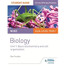 WJEC/Eduqas Biology AS/A Level Year 1 Student Guide: Basic biochemistry and cell organisation (Wjec Biology Student Guide 1) (English Edition)