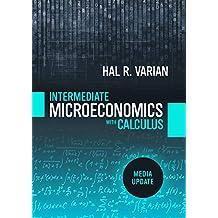 Intermediate Microeconomics with Calculus: A Modern Approach: Media Update (First Edition)
